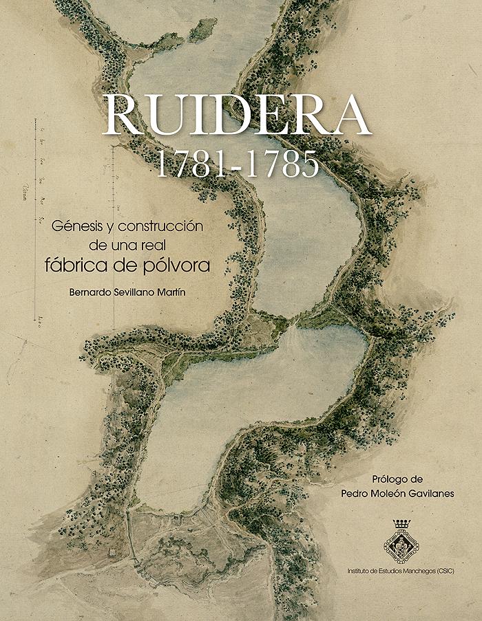 uidera 1781-1785 Génesis y construcción de una real fábrica de pólvora
