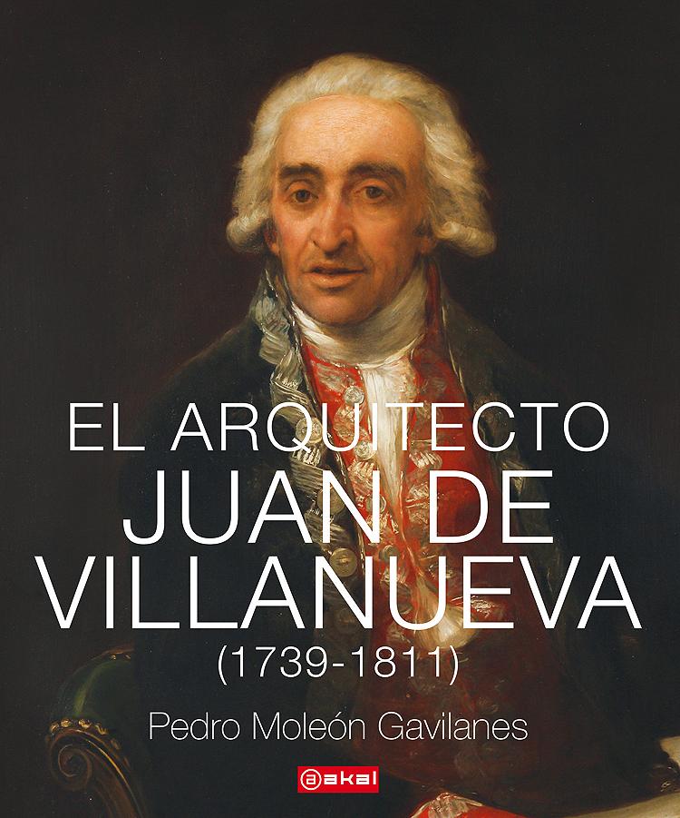 El arquitecto Juan de Villanueva (1739-1811)